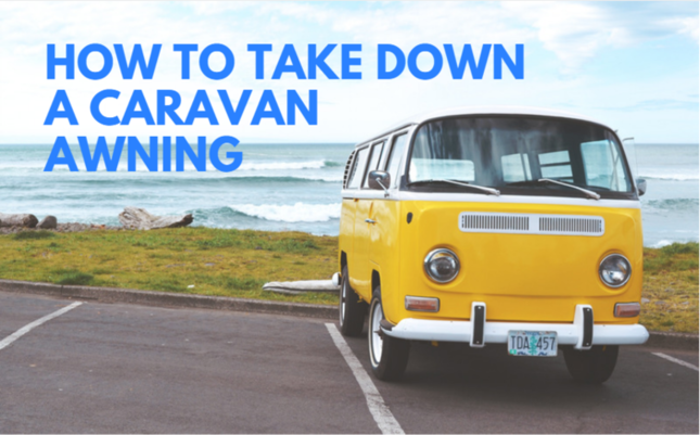 How To Take Down A Caravan Awning & Maintenance